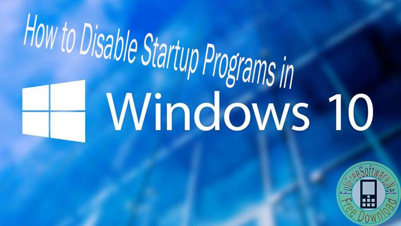 how to stop programs on startup windows 10